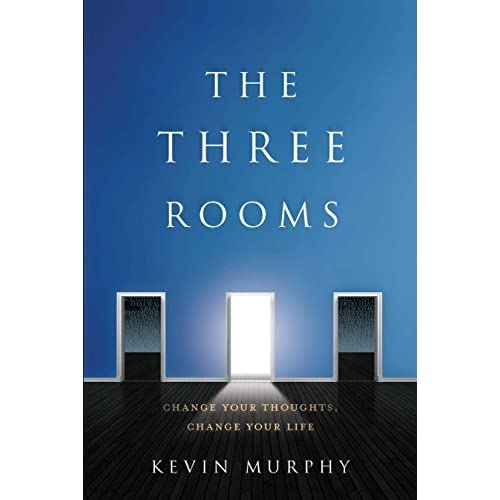 Buy The Three Rooms: Change Your Thoughts, Change Your Life